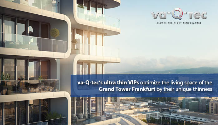 Reaching for the sky: va-Q-tec insulates parts of the Grand Tower Frankfurt facade